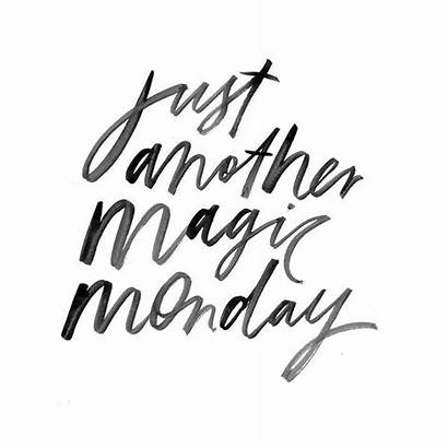 Monday Magic Another Daily Inspiration Quotes Quote