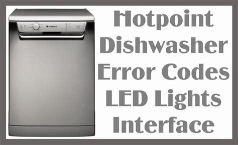 dishwasher light codes hotpoint dishwasher error codes led lights interface