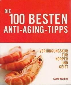 Anti Aging Tipps : die 100 besten anti aging tipps von sarah merson buch ~ Eleganceandgraceweddings.com Haus und Dekorationen