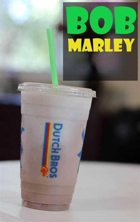 Maybe you would like to learn more about one of these? Dutch Bros Secret Menu Drink: The Bob Marley   Dutch bros ...
