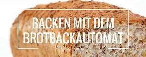 Brotbackautomat Ohne Loch : backen mit dem brotbackautomat so gelingt es richtig ~ Frokenaadalensverden.com Haus und Dekorationen