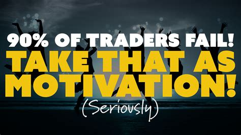 traders fail    motivation
