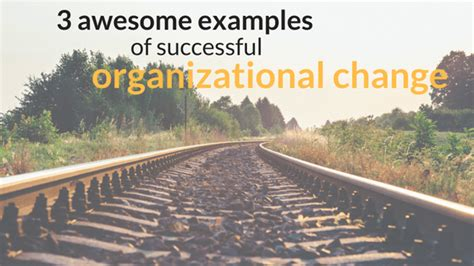 examples  organizational change