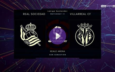 Preview: Real Sociedad vs. Villarreal On beIN SPORTS