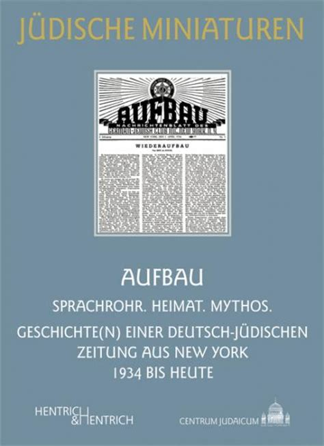 aufbau einer geschichte aufbau hentrich hentrich berlin verlag f 252 r j 252 dische kultur und zeit geschichte
