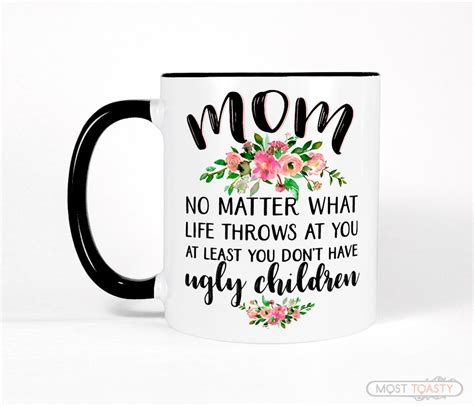 20+ fun coffee cup sayings. Mom Mug Funny Quote with Flowers, Black and White Coffee Cup - Most Toasty