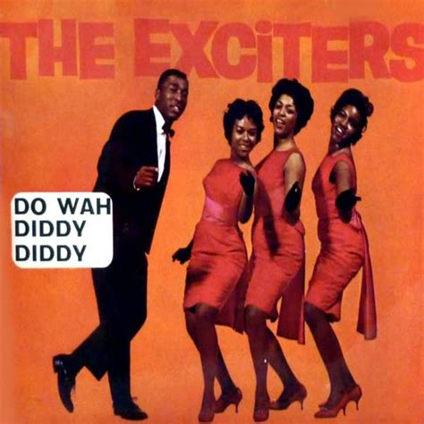Do Wah Diddy Diddy  The Exciters  Download And Listen To