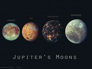 The four largest and best known of Jupiter's 60+ moons ...