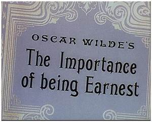 AP Literature: The Importance of Being Earnest