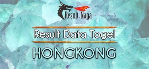 hasil result data togel hongkong hari  tercepat result naga