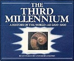 The Third Millennium: A History of the World AD 2000-3000 ...