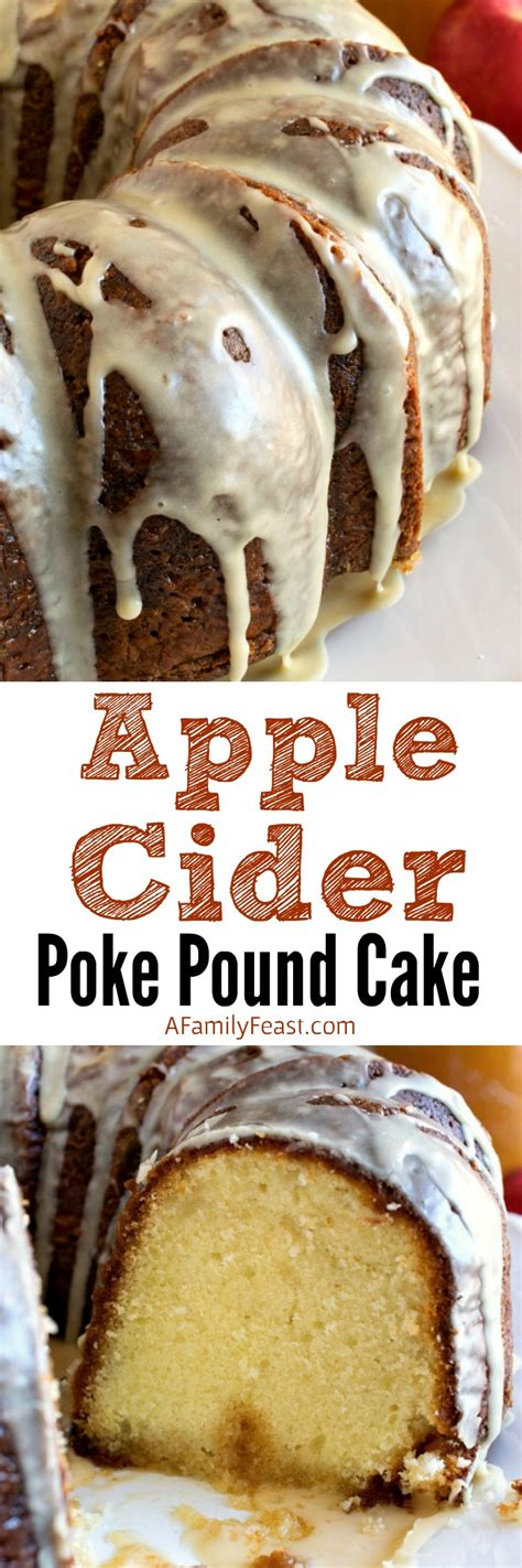 apple cider poke pound cake  family feast
