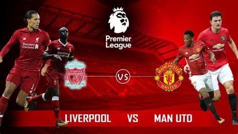 Liverpool vs Manchester United Live Stream - EPL Streams
