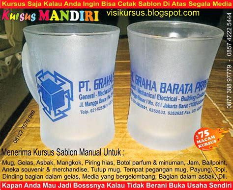 kursus sablon gelas mug asbak piring kaos  shirt plastik acrylic spesial cetak sablon