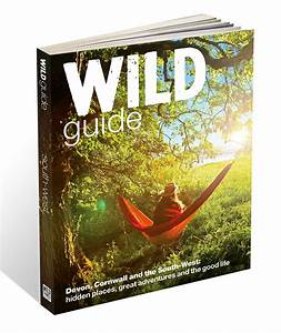 Wild Guide Book - Wild Guide To The South West