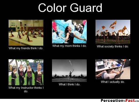 Color Guard Memes - color guard what people think i do what i really do perception vs fact