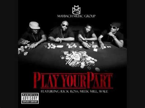 Wale Ft Meek Mill Rick Ross Play Your Part