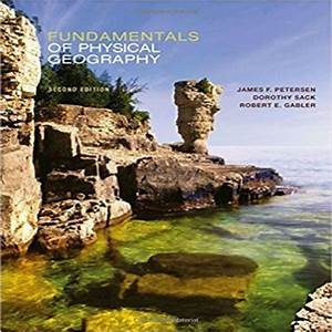 Solution Manual For Fundamentals Of Physical Geography 2nd