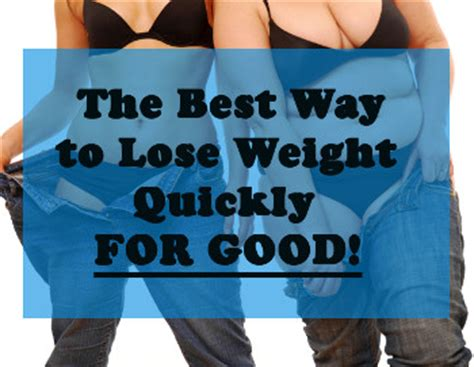 best diet lose weight quickly what is the best way to lose weight quickly for