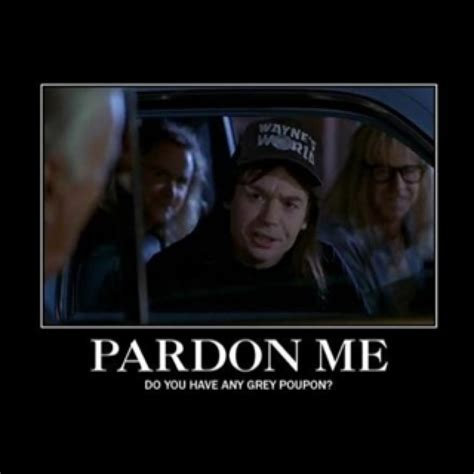 Waynes World,party Time, Excellent!  Silly Things And