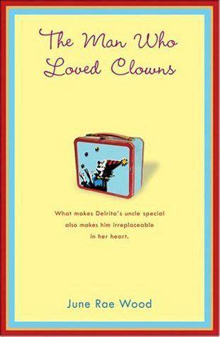 man  loved clowns sweet  heartbreaking