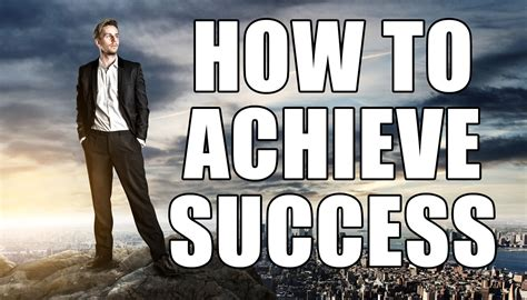 How To Achieve Success  The Secret Of My Success In