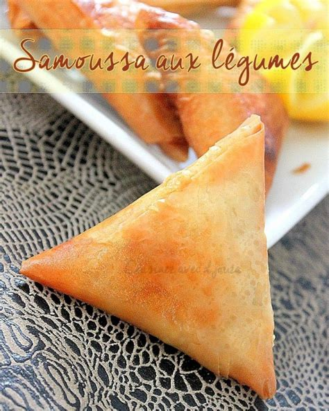 samoussa aux legumes pate filo recettes faciles recettes rapides de djouza