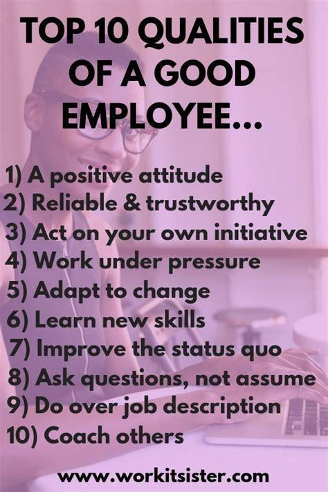 top  qualities   good employee good employee