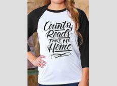 Country Roads Take Me Home Baseball TShirt Fairyseason