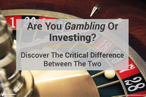 gambling  investing choose   investment strategy
