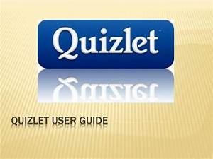 Ppt - Quizlet User Guide Powerpoint Presentation