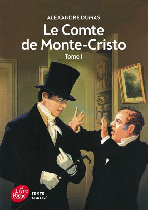 le comte de monte cristo tome 1 texte abr 233 g 233 lecture