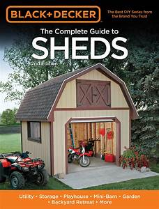 Black  U0026 Decker The Complete Guide To Sheds  2nd Edition