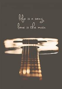 life is a song,... Guitar Singing Quotes