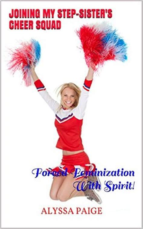 joining  step sisters cheer squad forced feminization  spirit  alyssa paige