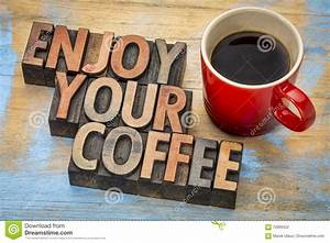 Enjoy Your Coffee In Wood Type Stock Photo - Image: 70000422