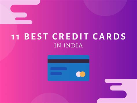 At the same time, look for privileges such as lounge access and other travel benefits too. 11 Best Credit Card in India 2020 Review and Comparison