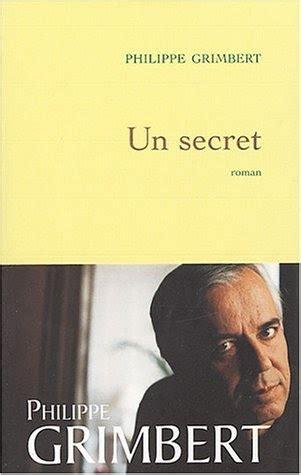 Un Secret Resume Philippe Grimbert by Philippe Grimbert Un Secret Sur Un Livre Perch 233 E