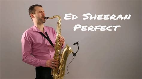Perfect [saxophone Cover] By Juozas Kuraitis