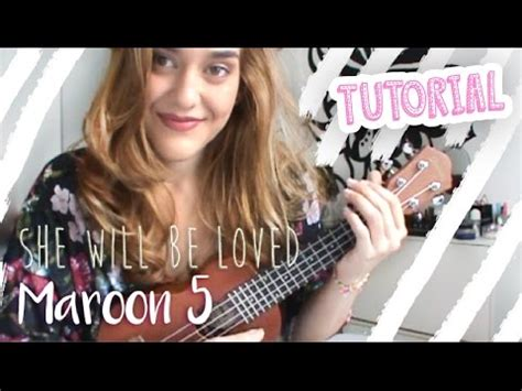 maroon 5 ukulele she will be loved she will be loved maroon 5 ukulele tutorial por vika