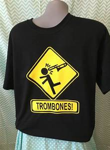 Marching Band Shirt Designs Funny Trombones Shirt Aftcra