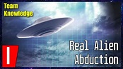 Real Alien Abduction Story [Episode 1] Clip Included - YouTube