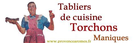tabliers blouse et torchons de cuisine tablier de cuisine torchon manique provence arômes