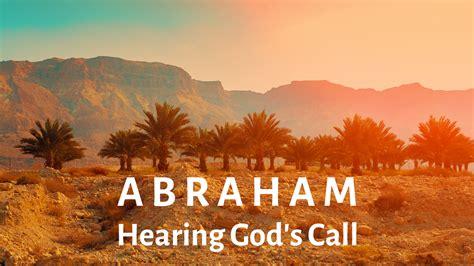 abraham hearing gods call life church st louis