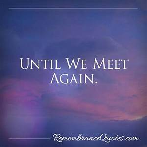 Until We Meet A... Meeting Mom Quotes