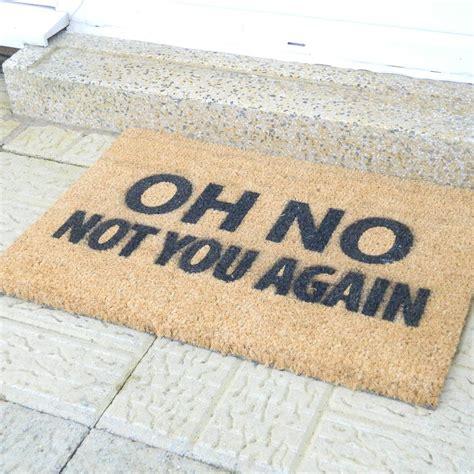 Oh No Not You Again Doormat by Buy Artsy Doormats Not You Again Door Mat Amara