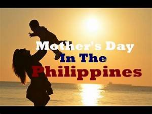 Celebrating Mothers Day- Happy Mothers Day in Philippines ...