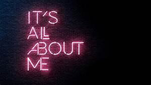 Its All About ME Wallpapers | HD Wallpapers | ID #24695