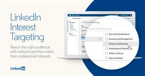 Introducing Interest Targeting   LinkedIn Marketing Blog