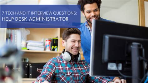 it help desk interview questions 7 tech and it interview questions help desk administrator